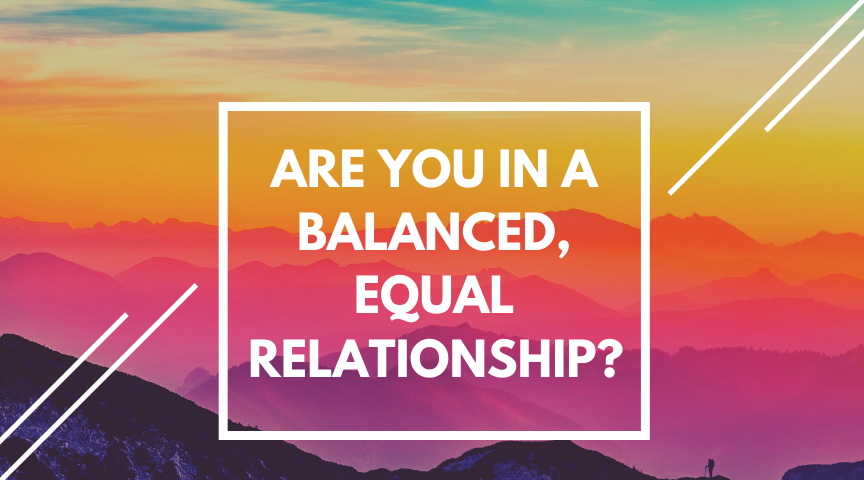 Are You in a Balanced, Equal Relationship